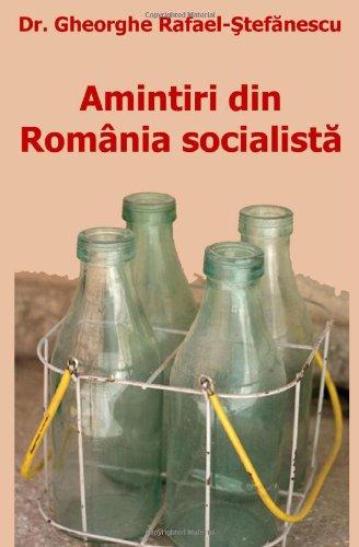 Amintiri Din Romania Socialista 9781450597845