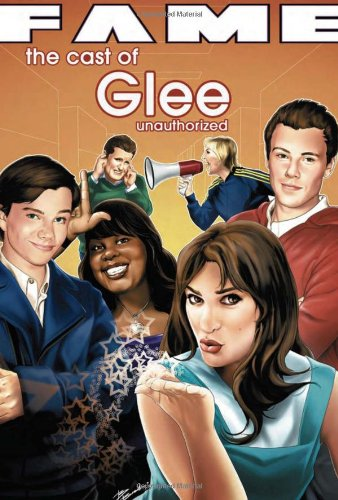 The Cast of Glee: Unauthorized 9781450744294