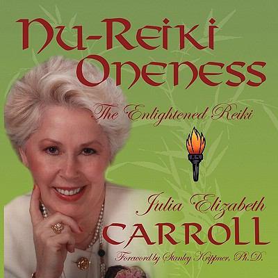 NU-Reiki Oneness the Enlightened Reiki 9781450745666
