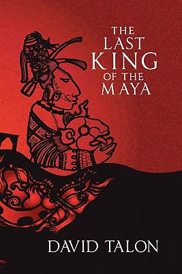 The Last King of the Maya 9781450760072