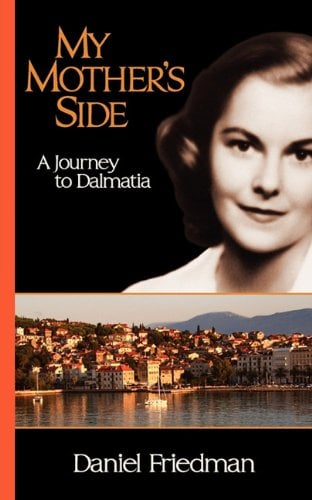 My Mother's Side: A Journey to Dalmatia 9781450765657