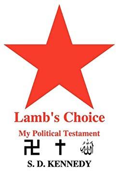 Lamb's Choice: A Political Testament 9781450772600