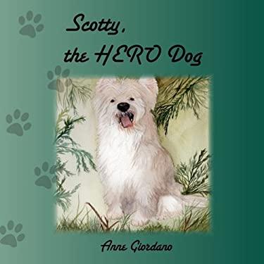 Scotty, the Hero Dog 9781450778077