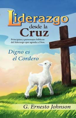 Liderazgo Desde La Cruz 9781450798440