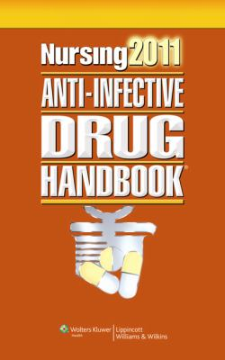 Nursing 2011 Anti-Infective Drug Handbook 9781451103090