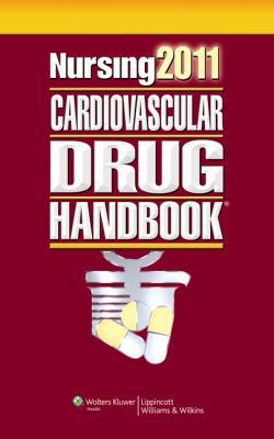 Nursing 2011 Cardiovascular Drug Handbook 9781451103113