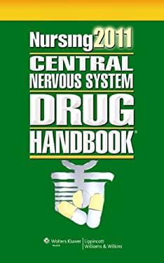 Nursing 2011 Central Nervous System Drug Handbook 9781451103120