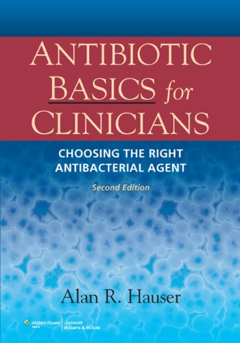 Antibiotic Basics for Clinicians: The ABCs of Choosing the Right Antibacterial Agent 9781451112214