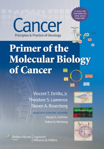 Cancer: Principles & Practice of Oncology: Primer of the Molecular Biology of Cancer 9781451118971