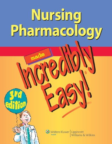 Nursing Pharmacology Made Incredibly Easy! 9781451146240
