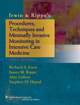 Irwin and Rippe's Procedures, Techniques and Minimally Invasive Monitoring in Intensive Care Medicine 9781451146813