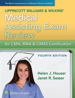 LWW's Medical Assisting Exam Review for CMA, RMA & CMAS Certification (Medical Assisting Exam Review for CMA and RMA Certification)