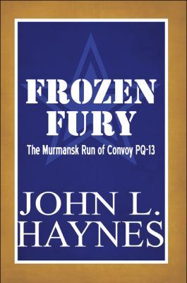 Frozen Fury: The Murmansk Run of Convoy Pq-13 9781451201567