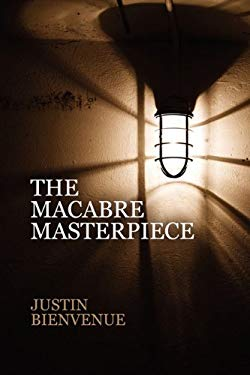The Macabre Masterpiece: Poems of Horror and Gore 9781451235746