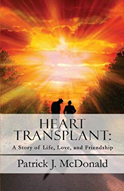 Heart Transplant: A Story of Life, Love, and Friendship 9781451292497