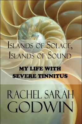 Islands of Solace, Islands of Sound: My Life with Severe Tinnitus 9781451296877