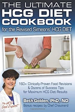 The Ultimate Hcg Diet Cookbook for the Revised Simeons' Hcg Diet 9781451517163