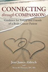 Connecting Through Compassion - Aldrich, Joni James / Peterson, Neysa