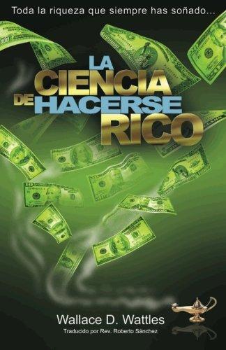 La Ciencia de Hacerse Rico 9781451589016