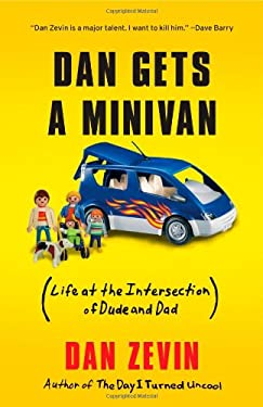 Dan Gets a Minivan: Life at the Intersection of Dude and Dad 9781451606461