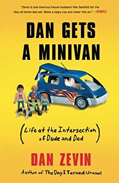 Dan Gets a Minivan: Life at the Intersection of Dude and Dad 9781451606478