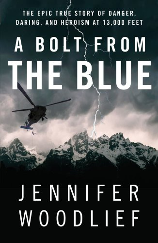 A Bolt from the Blue: The Epic True Story of Danger, Daring, and Heroism at 13,000 Feet 9781451607086