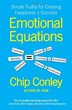Emotional Equations: Simple Truths for Creating Happiness + Success 9781451607253