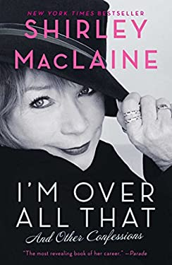 I'm Over All That: And Other Confessions 9781451607307