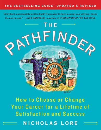 The Pathfinder: How to Choose or Change Your Career for a Lifetime of Satisfaction and Success 9781451608328