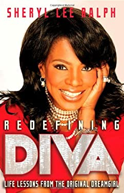Redefining Diva: Life Lessons from the Original Dreamgirl 9781451608427