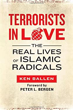 Terrorists in Love: The Real Lives of Islamic Radicals 9781451609219