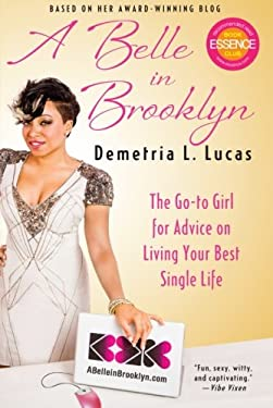 A Belle in Brooklyn: The Go-To Girl for Advice on Living Your Best Single Life 9781451609295