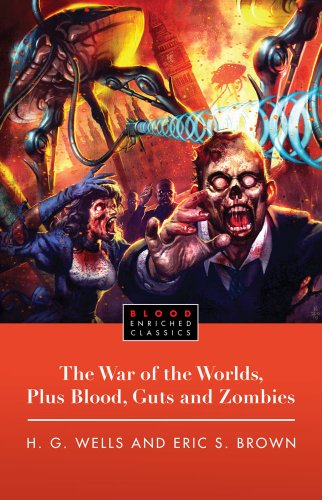 The War of the Worlds, Plus Blood, Guts and Zombies 9781451609752