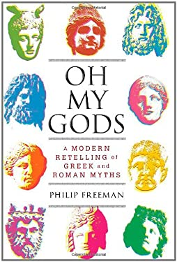 Oh My Gods: A Modern Retelling of Greek and Roman Myths 9781451609974