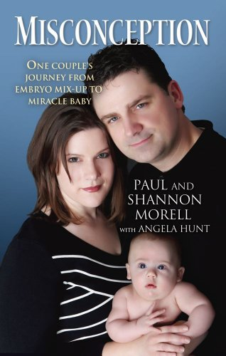 Misconception: One Couple's Journey from Embryo Mix-Up to Miracle Baby 9781451610567