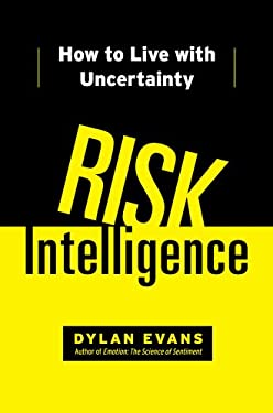 Risk Intelligence: How to Live with Uncertainty 9781451610901