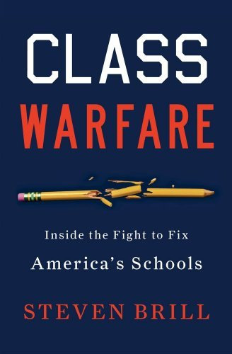 Class Warfare: Inside the Fight to Fix America's Schools 9781451611991