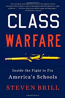 Class Warfare: Inside the Fight to Fix America's Schools 9781451612011