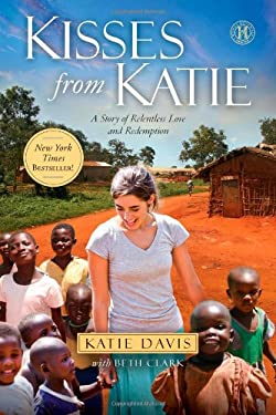 Kisses from Katie: A Story of Relentless Love and Redemption 9781451612097