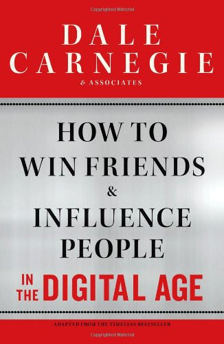 How to Win Friends and Influence People in the Digital Age 9781451612578