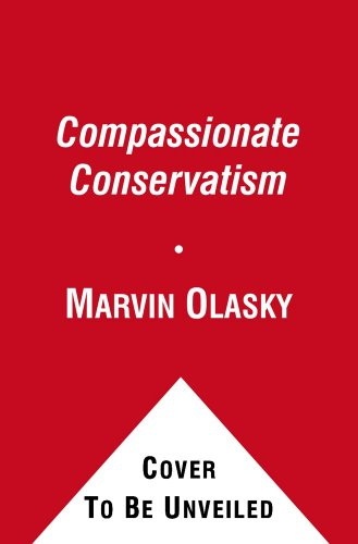 Compassionate Conservatism: What It Is, What It Does, and How It Can Transform America 9781451612943