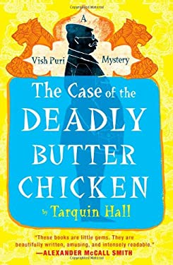 The Case of the Deadly Butter Chicken: A Vish Puri Mystery 9781451613155