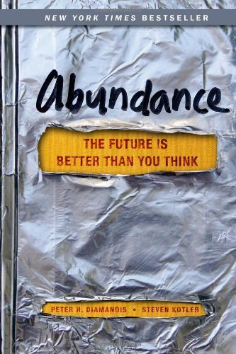 Abundance: The Future Is Better Than You Think 9781451614213