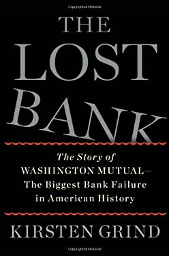 The Lost Bank: The Story of Washington Mutual-The Biggest Bank Failure in American History 9781451617924