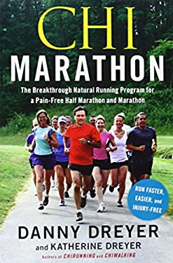 Chi Marathon: The Breakthrough Natural Running Program for a Pain-Free Half Marathon and Marathon 9781451617955
