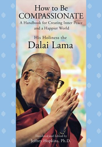 How to Be Compassionate: A Handbook for Creating Inner Peace and a Happier World 9781451623918