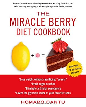 The Miracle Berry Diet Cookbook 9781451625585
