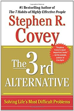 The 3rd Alternative: Solving Life's Most Difficult Problems 9781451626261