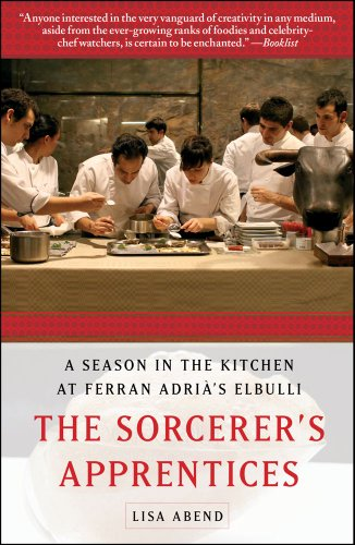 The Sorcerer's Apprentices: A Season in the Kitchen at Ferran Adria's elBulli 9781451626629