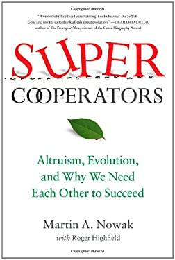 Supercooperators: Altruism, Evolution, and Why We Need Each Other to Succeed 9781451626636